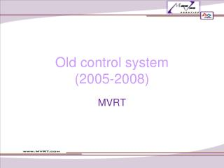 Old control system  (2005-2008)