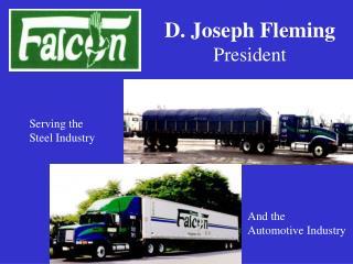 D. Joseph Fleming  President