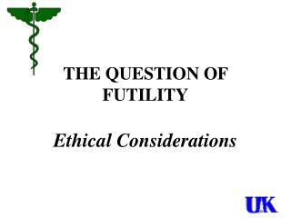 THE QUESTION OF FUTILITY