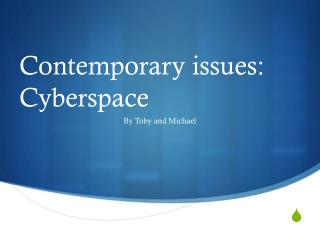 Contemporary issues: Cyberspace