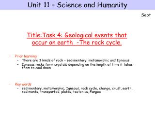 Prior learning There are 3 kinds of rock – sedimentary, metamorphic and Igneous