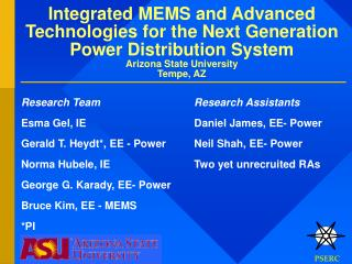 Research Team Esma Gel, IE  Gerald T. Heydt*, EE - Power Norma Hubele, IE