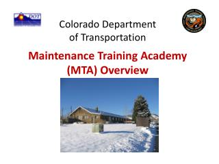 Colorado Department of Transportation  Maintenance Training Academy MTA Overview