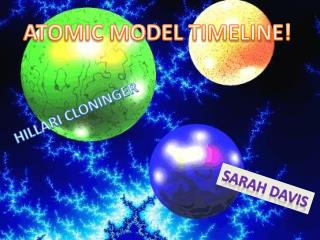 ATOMIC MODEL TIMELINE!