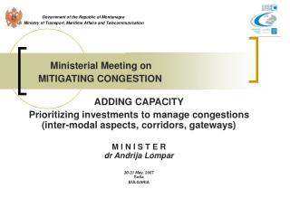 Ministerial Meeting on        MITIGATING CONGESTION ADDING CAPACITY