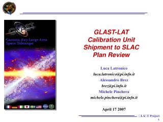 GLAST-LAT  Calibration Unit Shipment to SLAC  Plan Review