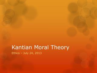 kantian theory Consequentialism is one very general framework about how to think about what we ought to do as the above makes clear, there are many different versions of consequentialism.