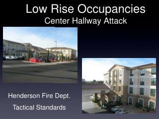 Low Rise Occupancies Center Hallway Attack
