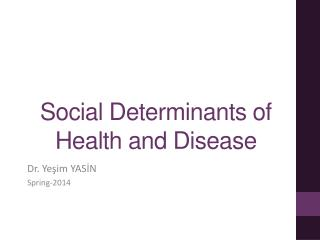 Social Determinants  of  Health and Disease