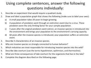 Using complete sentences, answer the following questions individually: