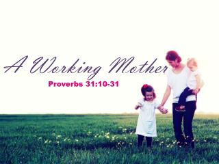 We often think of Proverbs 31 when a godly woman has left this  world.