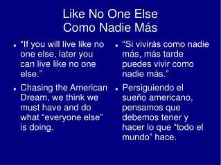 Like No One Else Como Nadie Más