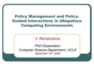 Policy Management and Policy-Guided Interactions in Ubiquitous Computing Environments