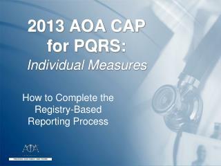 2013 AOA CAP for PQRS: Individual Measures