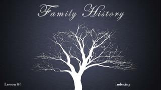 F amily  H istory