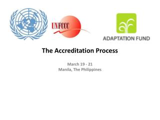 The  Accreditation Process March 19 - 21 Manila , The Philippines