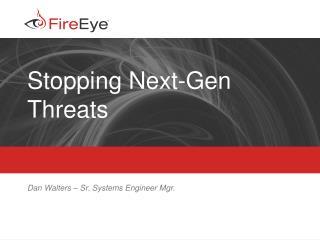 Stopping Next-Gen Threats