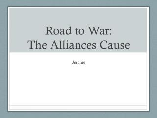 Road to War: The Alliances Cause