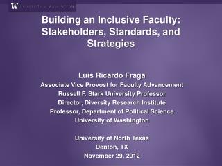 Building an Inclusive Faculty: Stakeholders, Standards, and Strategies