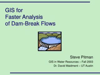 GIS for              Faster Analysis  of Dam-Break Flows