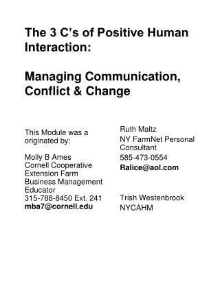 The 3 C s of Positive Human Interaction:  Managing Communication,  Conflict  Change