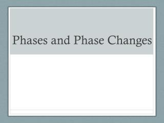 Phases and Phase Changes