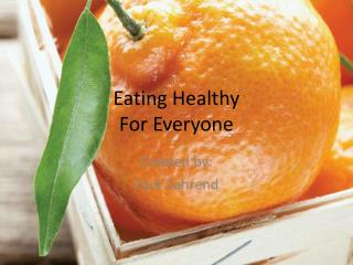Eating  Healthy For Everyone
