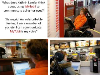 What does Kathrin  Lemler  think about using   MyTobii  to communicate using her eyes?
