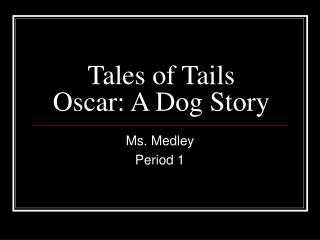 Tales of Tails Oscar: A Dog Story