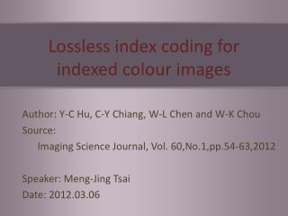 Lossless index coding for indexed  colour  images