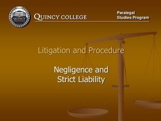 Litigation and Procedure Negligence and Strict Liability