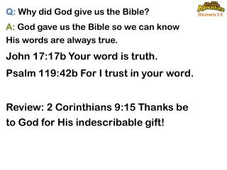 Q:  Why did God give us the Bible?