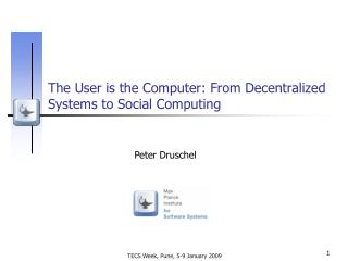 The User is the Computer: From Decentralized Systems to Social Computing
