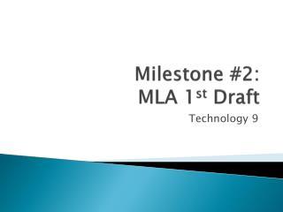 Milestone #2: MLA 1 st  Draft