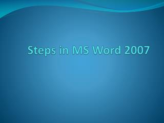 Steps in MS Word 2007