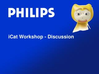iCat Workshop - Discussion