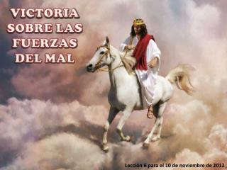 VICTORIA SOBRE LAS FUERZAS DEL MAL