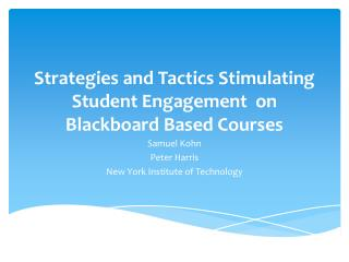 Strategies and Tactics Stimulating Student  Engagement   on Blackboard Based Courses