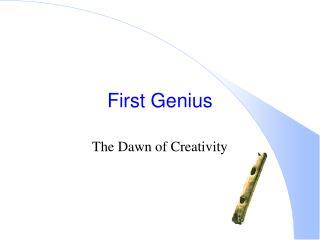 First Genius