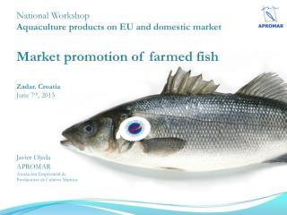 National  Workshop Aquaculture  products on EU and domestic  market