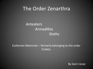 The Order Zenarthra