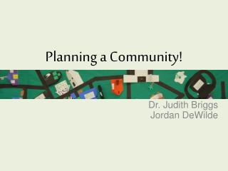 Planning a Community!
