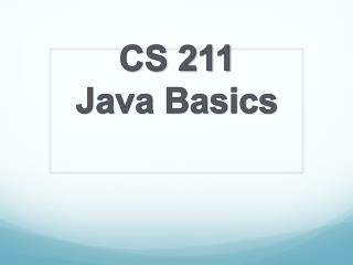 CS 211 Java Basics