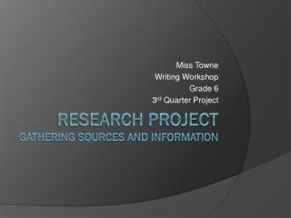 Research Project Gathering Sources and Information