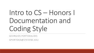 Intro to CS – Honors I Documentation and Coding Style
