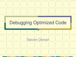 Debugging Optimized Code