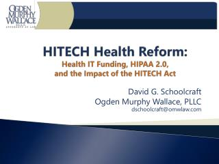 HITECH Health Reform: Health IT Funding, HIPAA 2.0,  and the Impact of the HITECH Act