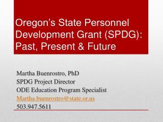 Oregon's State Personnel Development Grant (SPDG): Past, Present & Future
