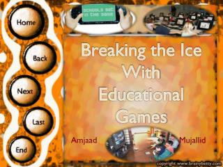 Breaking the Ice  With  Educational Games