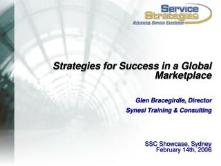Strategies for Success in a Global Marketplace Glen Bracegirdle, Director